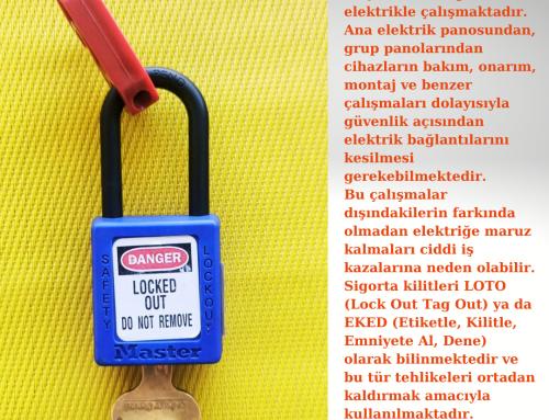 ELEKTRİKLİ ÇALIŞMALARDA LOTO (LOCK OUT TAG OUT) KULLANIMIN ÖNEMİ