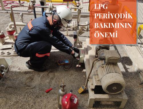 LPG Periyodik Bakımının Önemi